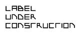 Label Under Construction